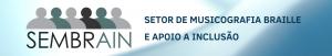 [descrição da imagem] Botão do site do Setor de Musicografia Braille e Apoio à Inclusão [fim da descrição da imagem]