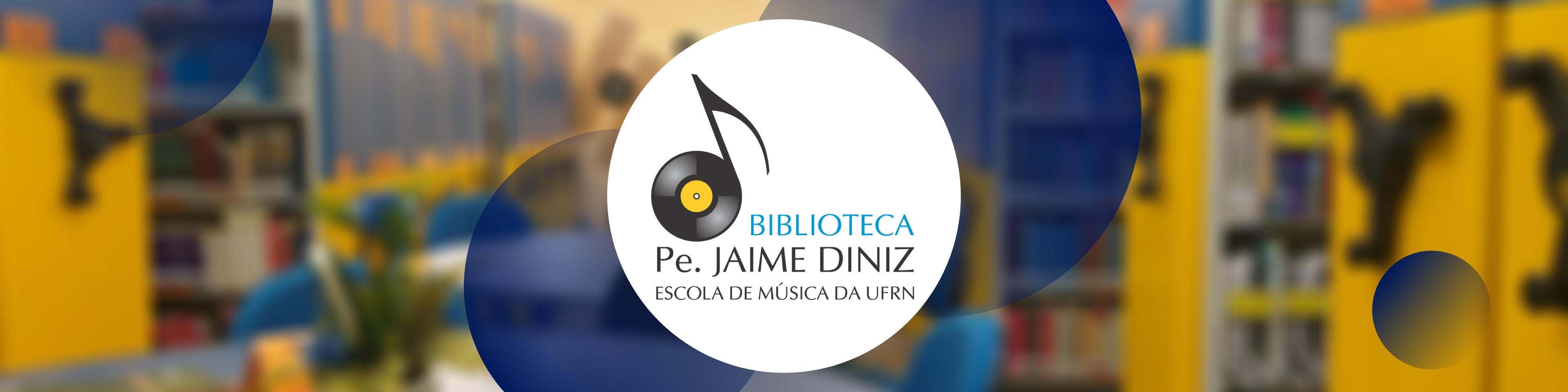 Biblioteca Pe. Jaime Diniz - Escola de Música da Universidade Federal do Rio Grande do Norte